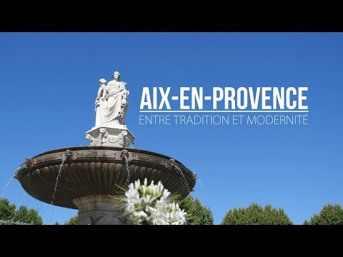 AIX-EN-PROVENCE : Entre tradition et modernité
