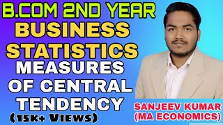 B.Com 2nd Year Business Statistics | Measure of Central Tendency in hindi By Sanjeev Kumar