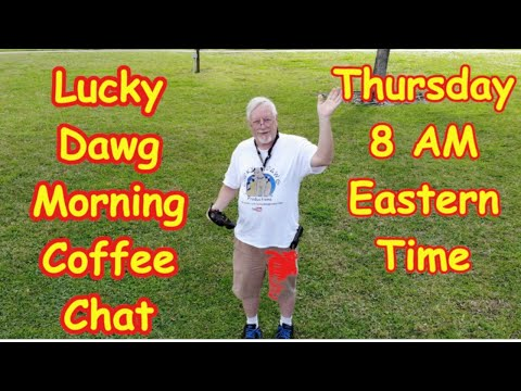 A New Lucky Dawg Will Be Here Soon!!! Lucky Dawg Thursday Morning Coffee Chat