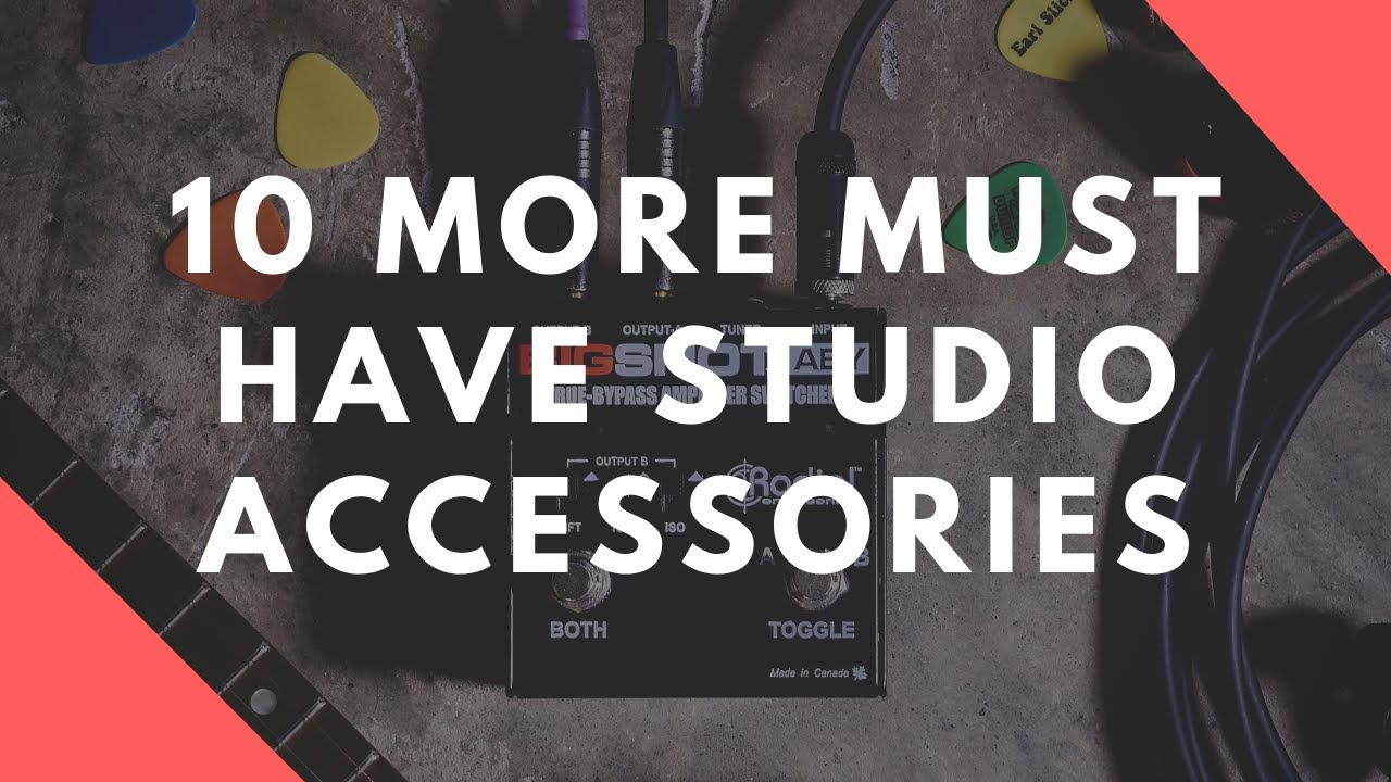10 MORE Must Have Home Studio Accessories