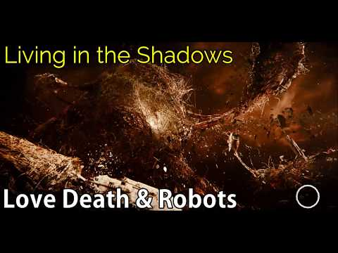 Love Death & Robots - Living In The Shadows [Soundtrack]