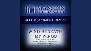 Wind Beneath My Wings (Low Key Bb with Background Vocals)