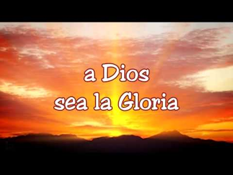 A Dios Sea la Gloria