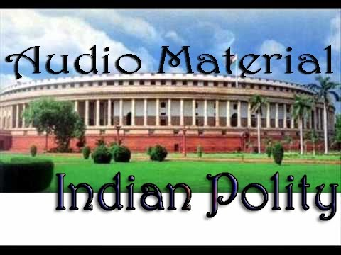 APPSC TSPSC Group 1 - 2 - 3 Polity audio material in Telugu - 38