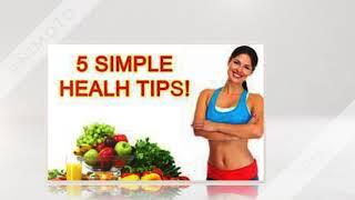 Natural Health Tips  - Tops Five Health Tips !!
