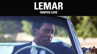 Lemar | Tainted Love (Official Album Audio)