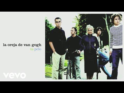 La Oreja De Van Gogh - Tu Pelo (Audio)