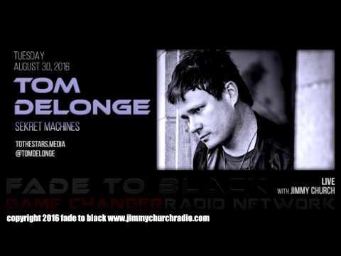 Ep 515 FADE to BLACK Jimmy Church w Tom DeLonge : Sekret Machines :