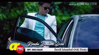 David Iztambul Feat Ovhi Firsty Rindu Dalam Doa Lirik Lagu