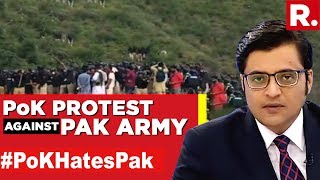 India Exposes, PoK Fights Back Pakistan | The Debate With Arnab Goswami