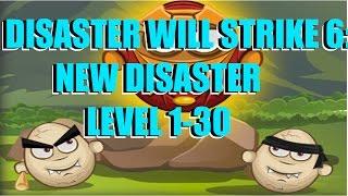 Disaster Will Strike 6: New Disasters Level 1-30 Walkthrough