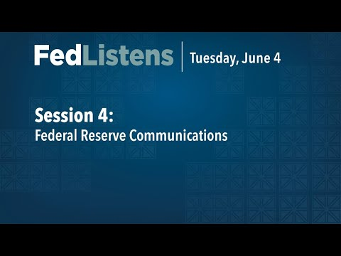 FedListens Session 4: Federal Reserve Communications