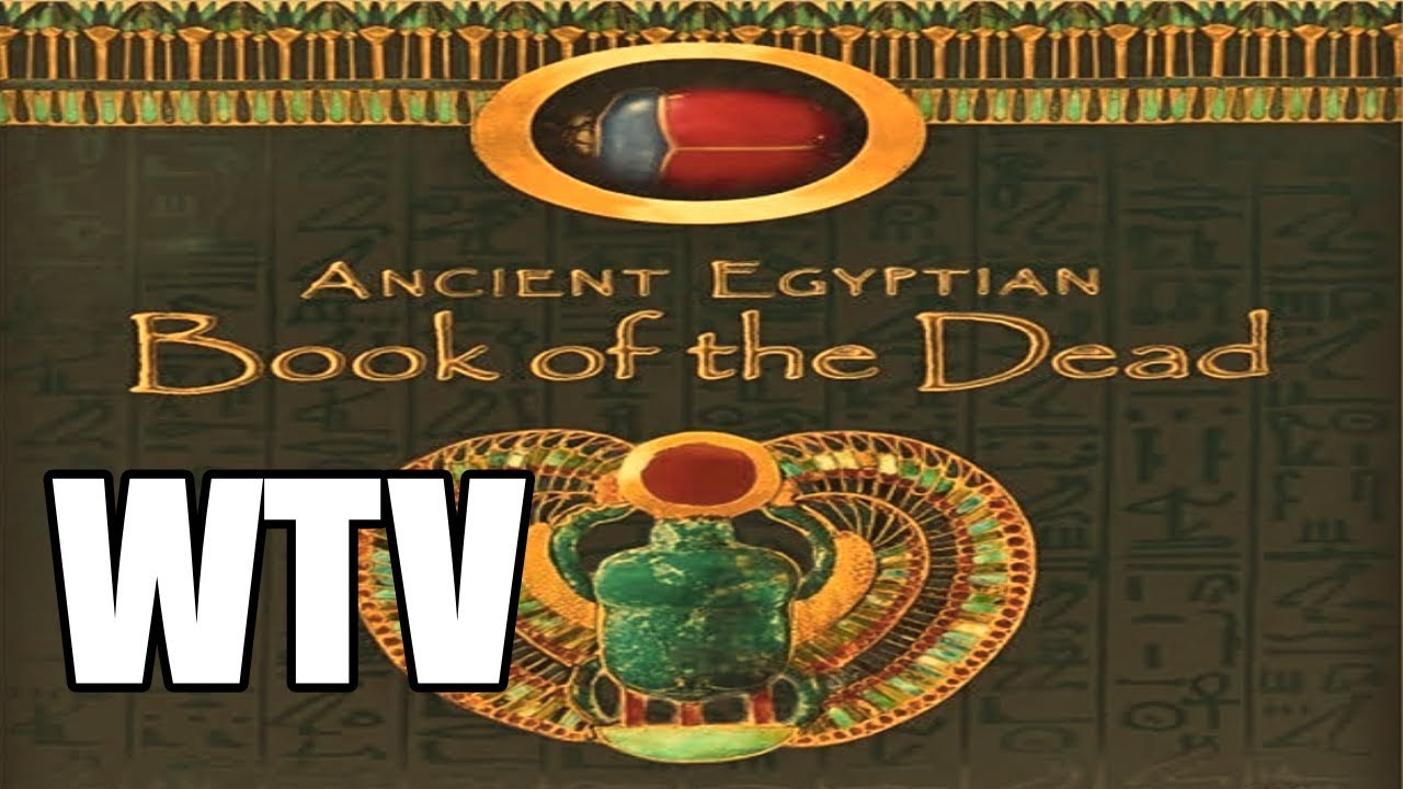 What You Need To Know About The EGYPTIAN BOOK Of The DEAD