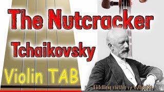 The Nutcracker - The March - Tchaikovsky - Violin - Play Along Tab Tutorial