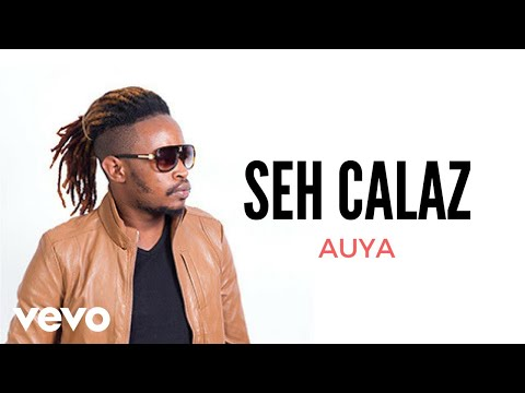 Seh Calaz - Auya (Official Audio)