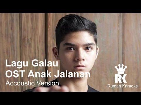 Al Ghazali | Lagu Galau OST  Anak Jalanan RCTI | Acoustic Karaoke