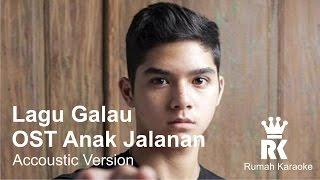 Video Al Ghazali | Lagu Galau OST  Anak Jalanan RCTI | Acoustic Karaoke download MP3, 3GP, MP4, WEBM, AVI, FLV Maret 2018