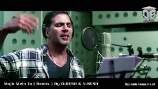 Mujh Mein Tu  Remix - ( D-RESH & V-NESH ) 2013