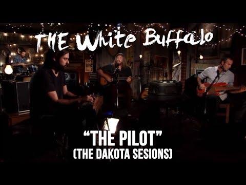"""THE WHITE BUFFALO - """"The Pilot"""" (The Dakota Sessions)"""
