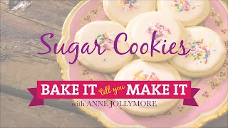 Anne's Amazing Sugar Cookie Recipe | Learn How To Bake Anne's Easy To Make Sugar Cookies