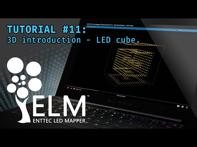 ENTTEC LED Mapper (ELM) tutorial #11: 3D Introduction - LED cube