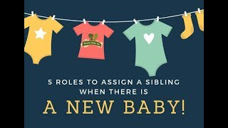 5 Roles to Assign a Sibling When There is a New Baby | Kinetic Kids, Inc.