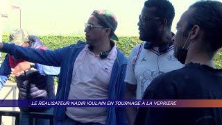 Yvelines | Le réalisateur Nadir Ioulain en tournage à la Verrière