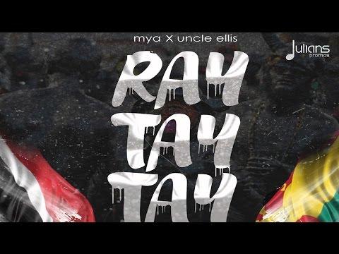 """Mya & Uncle Ellis - Ray Tay Tay (Remix) """"2017 Soca"""""""
