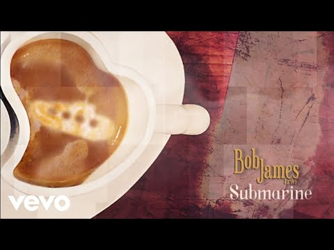 Bob James - Submarine (audio)