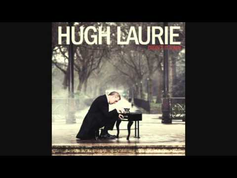 Hugh Laurie  Unchain My Heart