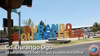 Cd. Durango Dgo: Te sorprenderá todo lo que puedes encontrar.