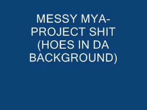 Messy Mya | Project Shit (Hoes In The Background)