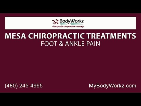 Mesa Chiropractic Treatments for Foot & Ankle Pain | Bodyworkz