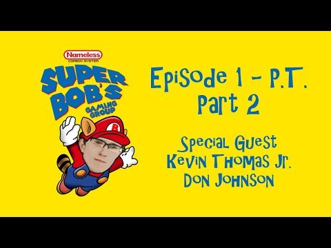 Episode 1 Part 2 - P.T. - Super Bob's Gaming Group with Kevin Thomas Jr. & Don Johnson Latest Gaming Videos on VIRAL CHOP VIDEOS