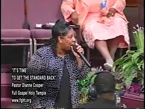 """IT'S TIME TO GET THE STANDARD BACK""  PASTOR DIANNE COOPER"