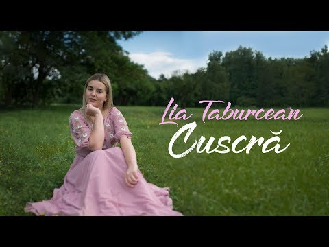 Lia Taburcean - Cuscra [Official Video 2018]