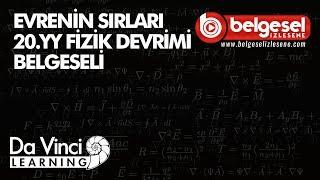 Evrenin Sırları 20 Yüzyıl Fizik Devrimi Belgeseli - Türkçe Dublaj