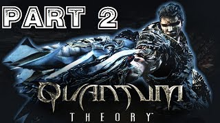 Quantum Theory [HD] Playthrough part 2