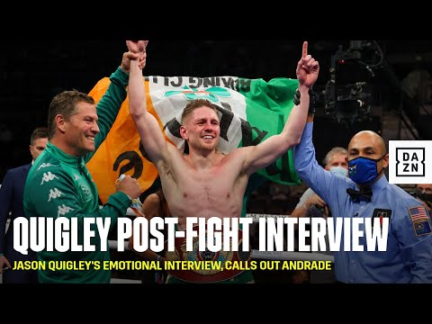 Jason Quigley's Emotional Interview, Calls Out Andrade