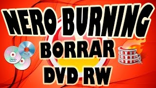 Borrar DVD Regrabable con Nero Burning
