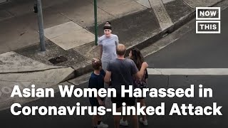 Sisters Attacked in Anti-Asian, Coronavirus-Fueled Incident in Australia | NowThis