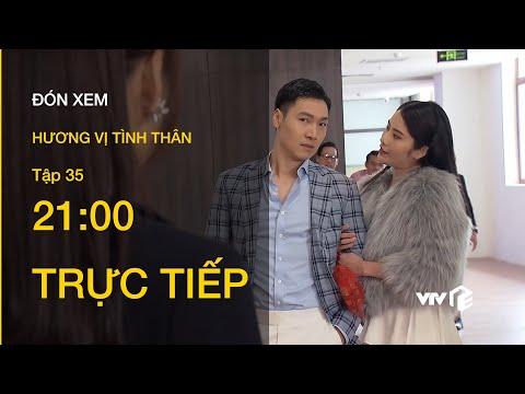 TRỰC TIẾP VTV1   TẬP 35: Hương Vị Tình Thân - Vợ sắp cưới của Long bất ngờ xuất hiện tại công ty