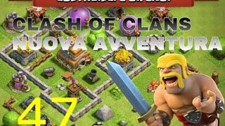 clash of clans:nuova avventura#47