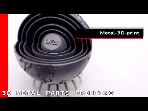 Audi 3D Metal Parts Printing