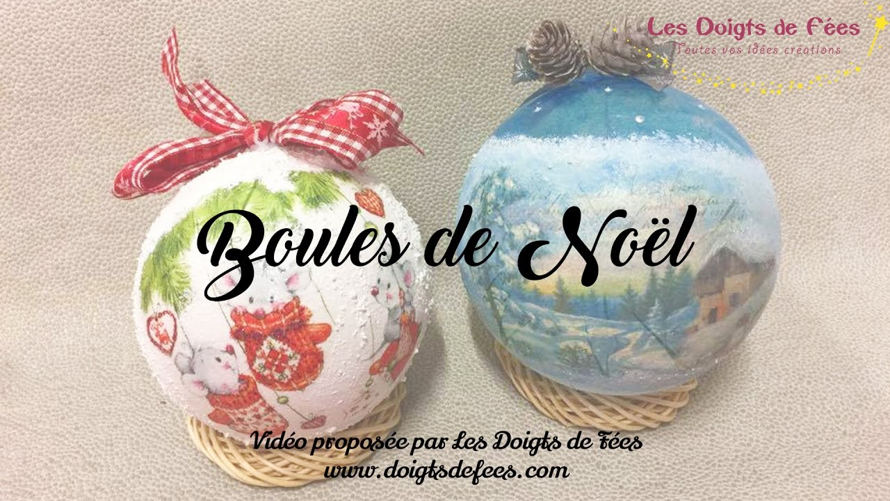 Tuto / DIY] Boules de Noël   Les Doigts de Fées   YouTube