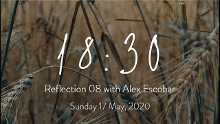 18:30 Reflection 08: Becoming Authentic | Sunday 17 May, 2020