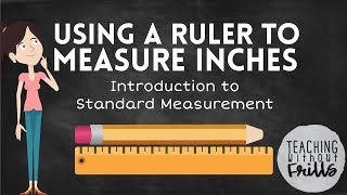 Introduction to Standard Measurement for Kids: Measuring Length in Inches with a Ruler