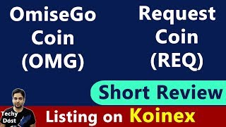 OmiseGo (OMG) & Request (REQ) coin Short Review - Listing on Koinex