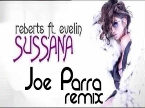 Reberts ft. Evelin - Sussana (Joe Parra Remix)