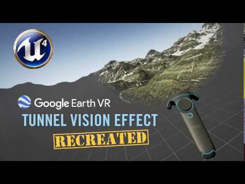 Recreated: Google Earth VR Tunnel Vision Effect in Unreal Engine 4 (Repost)